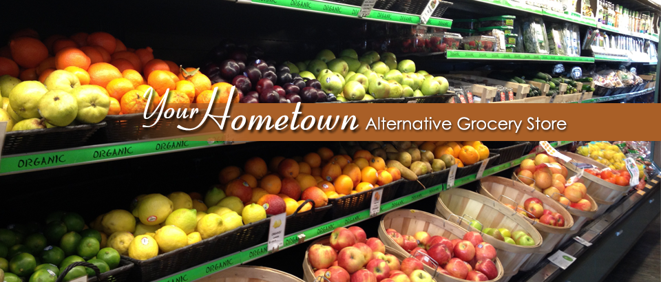 Your Hometown Alternative Grocery Store